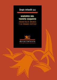 Francisco Brines, Huésped del tiempo esquivo (Renacimiento, 2013).