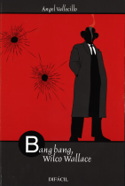 Bang, bang, Wilco Wallace, de Ángel Vallecillo