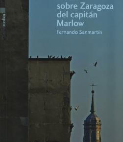 Notas sobre Zaragoza del Capitán Marlow, de Fernando Sanmartín