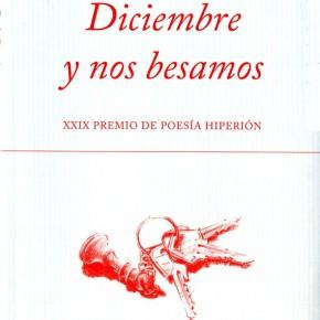 DICIEMBRE Y NOS BESAMOS, de  PAULA BOZALONGO (Premio Hiperión, 2014)