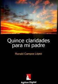 Hacia el hogar postergado: Quince claridades para mi padre, de Ronald Campos
